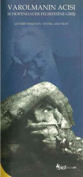 Varolmanın Acısı: Schopenhauer Felsefesine Giriş Kitap Kapağı