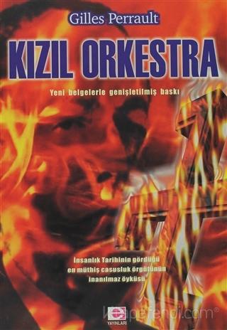 Kızıl Orkestra: İnsanlık Tarihinin Gördüğü En Müthiş Casusluk Örgütünün İnanılmaz Öyküsü - L'orchestre Rouge Kitap Kapağı