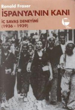 İspanya'nın Kanı: İç Savaş Deneyimi (1936-1939) Kitap Kapağı