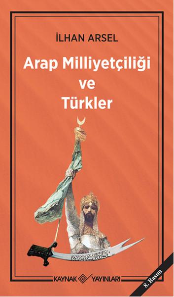 Arap Milliyetçiliği ve Türkler Kitap Kapağı