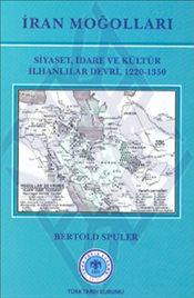 İran Moğolları- Siyaset, İdare ve Kültür İlhanlılar Devri (1220-1350) Kitap Kapağı