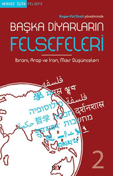 Başka Diyarların Felsefeleri 2: İbrani, Arap, İran, Mısır Düşünceleri Kitap Kapağı