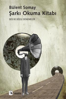 Şarkı Okuma Kitabı: Ses ve Sözle Denemeler Kitap Kapağı