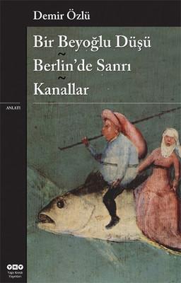 Bir Beyoğlu Düşü: Berlin'de Sanrı Kanallar Kitap Kapağı