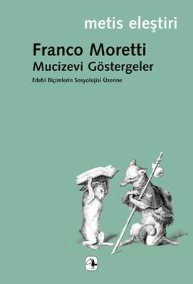 Mucizevi Göstergeler: Edebi Biçimlerin Sosyolojisi Üzerine Kitap Kapağı