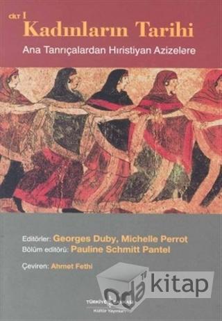 Kadınların Tarihi 1: Ana Tanrıçalardan Hıristiyan Azizelere Kitap Kapağı