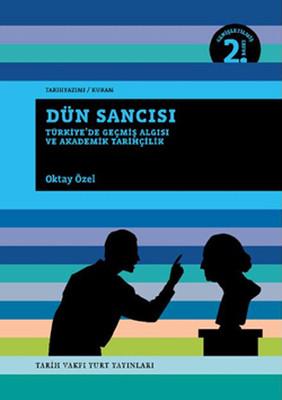 Dün Sancısı: Türkiye'de Geçmiş Algısı ve Akademik Tarihçilik Kitap Kapağı