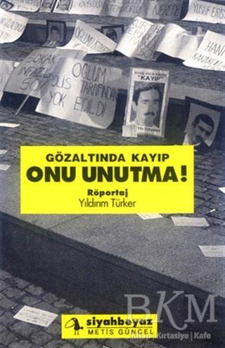 Gözaltında Kayıp Onu Unutma Kitap Kapağı