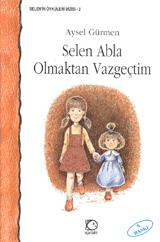 Selen Abla Olmaktan Vazgeçtim Kitap Kapağı