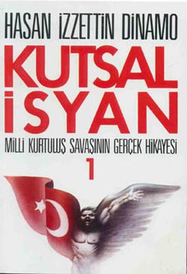 Kutsal İsyan 1: Milli Kurtuluş Savaşının Gerçek Hikayesi Kitap Kapağı
