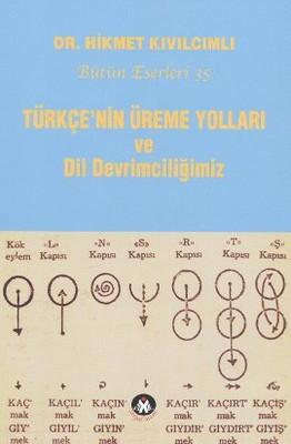 Türkçe'nin Üreme Yolları ve Dil Devrimciliğimiz Kitap Kapağı