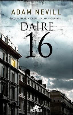 Daire 16: Bazı Kapıların Kapalı Kalması Gerekir... Kitap Kapağı