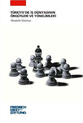 Türkiye'de İş Dünyasının Örgütleri ve Yönelimleri Kitap Kapağı