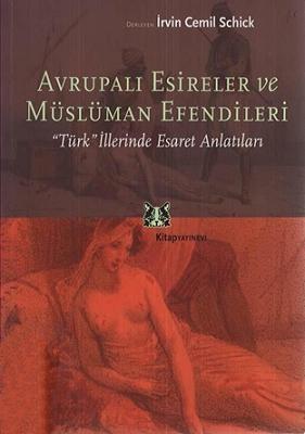 Avrupalı Esireler ve Müslüman Efendileri: Türk İllerinde Esaret Anlatıları Kitap Kapağı