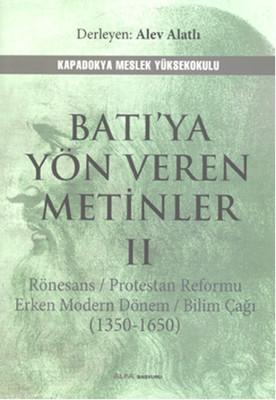 Batı'ya Yön Veren Metinler 2: Rönesans / Prostestan Reformu Erken Modern Dönem / Bilim Çağı (1350 - 1650) Kitap Kapağı