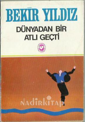 Dünyadan Bir Atlı Geçti Kitap Kapağı