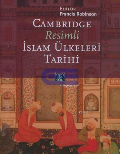 Cambridge Resimli İslam Ülkeleri Tarihi Kitap Kapağı
