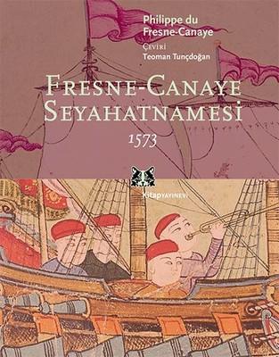 Fresne-Canaye Seyahatnamesi 1573 Kitap Kapağı