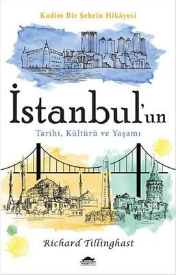 İstanbul'un Tarihi, Kültürü ve Yaşamı: Kadim Bir Şehrin Hikayesi Kitap Kapağı