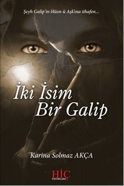 İki İsim Bir Galip: Şeyh Galip'in Hüsn-ü Aşk'ına ithafen... Kitap Kapağı