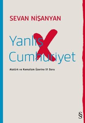 Yanlış Cumhuriyet: Atatürk ve Kemalizm Üzerine 51 Soru Kitap Kapağı