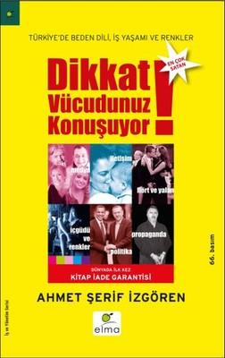 Dikkat Vücudunuz Konuşuyor: Türkiye'de Beden Dili İş Yaşamı ve Renkler Kitap Kapağı