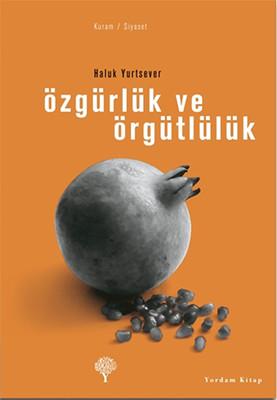 Özgürlük ve Örgütlülük Kitap Kapağı