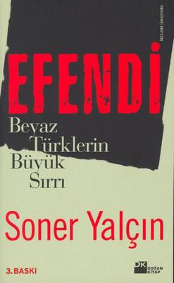 Efendi: Beyaz Türklerin Büyük Sırrı Kitap Kapağı