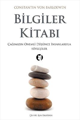 Bilgiler Kitabı: Çağımızın Önemli Düşünce İnsanlarıyla Söyleşiler Kitap Kapağı
