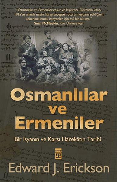 Osmanlılar ve Ermeniler: Bir İsyan ve Karşı Harekâtın Tarihi Kitap Kapağı