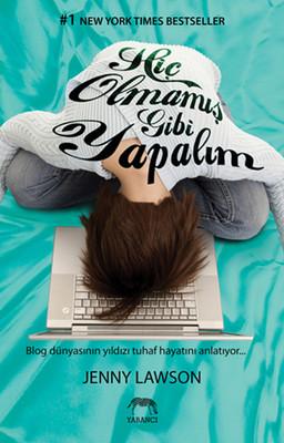 Hiç Olmamış Gibi Yapalım: Blog Dünyasının Yıldızı Tuhaf Hayatını Anlatıyor Kitap Kapağı