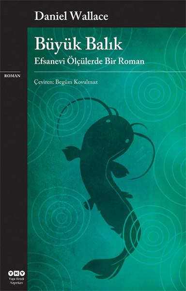 Büyük Balık: Efsanevi Ölçülerde Bir Roman Kitap Kapağı