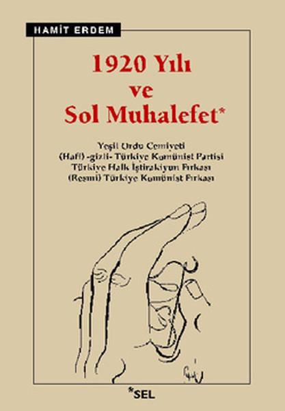 1920 Yılı ve Sol Muhalefet: Yeşil Ordu Cemiyeti, Hafi -gizli- Türkiye Komünist Partisi, Türkiye Halk İştirakiyun Fırkası, (Resmi) Türkiye Komünist Fırkası Kitap Kapağı