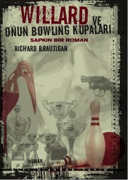 Willard ve Onun Bowling Kupaları: Sapkın Bir Roman Kitap Kapağı