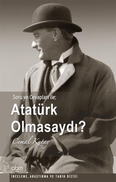 Atatürk Olmasaydı? Kitap Kapağı