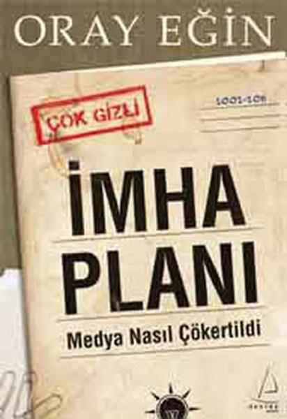 İmha Planı: Medya Nasıl Çökertilir? Nasıl Çökertildi! Kitap Kapağı