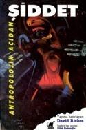 Antropolojik Açıdan Şiddet Kitap Kapağı