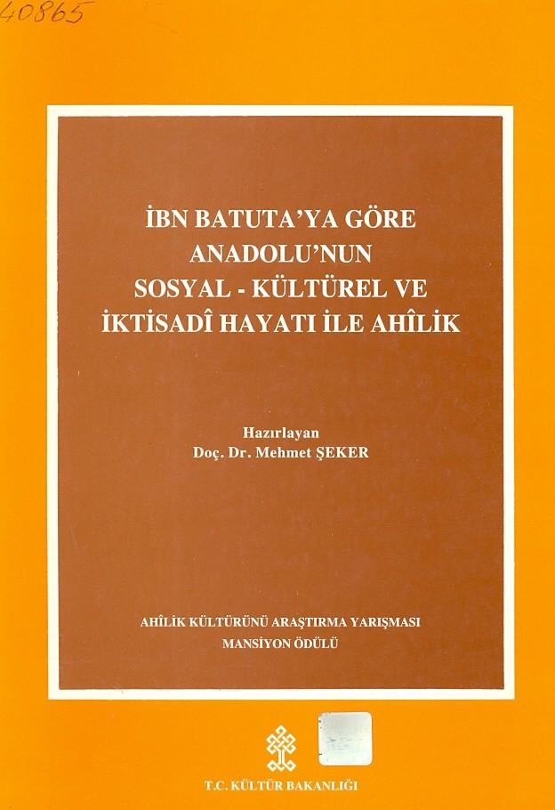 İbn Batuta'ya Göre Anadolu'nun Sosyal Kültürel ve İktisadi Hayatı İle Ahilik Kitap Kapağı