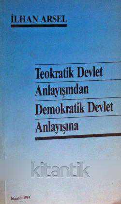 Teokratik Devlet Anlayışından Demokratik Devlet Anlayışına Kitap Kapağı