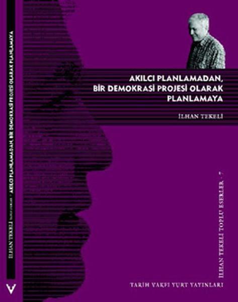 Akılcı Planlamadan Bir Demokrasi Projesi Olarak Planlamaya Kitap Kapağı