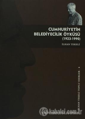 Cumhuriyetin Belediyecilik Öyküsü (1923 - 1990) Kitap Kapağı