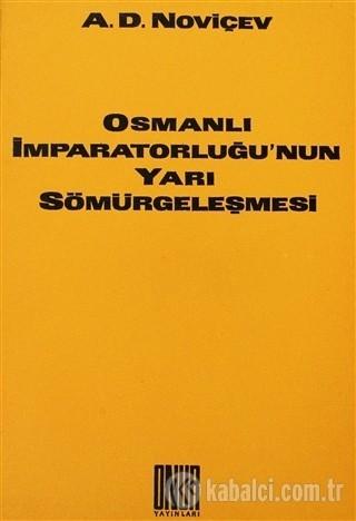 Osmanlı İmparatorluğunun Yarı Sömürgeleşmesi Kitap Kapağı