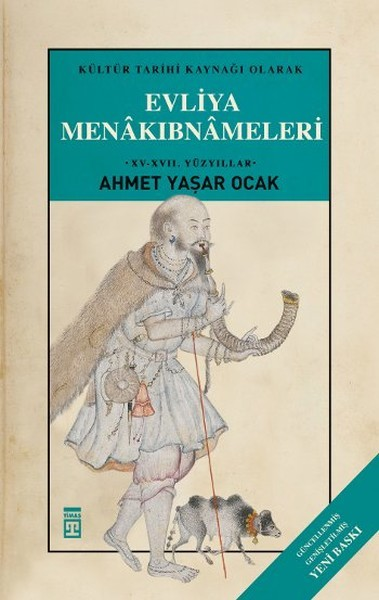 Kültür Tarihi Kaynağı Olarak Menâkıbnâmeler Kitap Kapağı