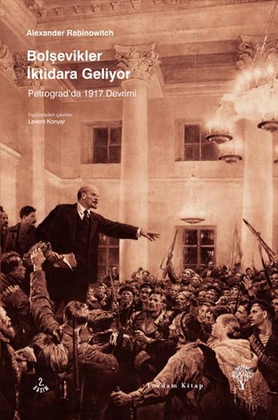 Bolşevikler İktidara Geliyor: Petrograd'da 1917 Devrimi Kitap Kapağı