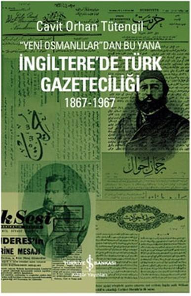 Yeni Osmanlılardan Bu yana İngiltere'de Türk Gazeteciliği 1867 - 1967 Kitap Kapağı