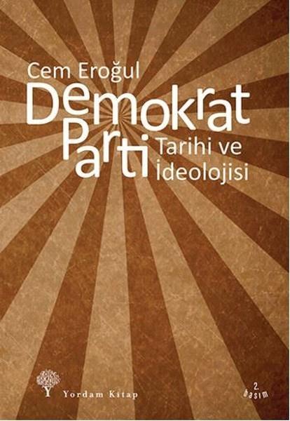 Demokrat Parti Tarihi Ve İdeolojisi Kitap Kapağı