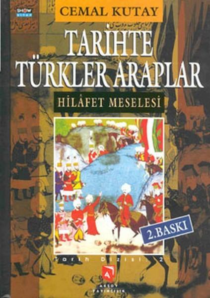 Tarihte Türkler Araplar: Hilafet Meselesi Kitap Kapağı