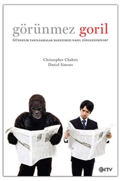 Görünmez Goril: Gündelik Yanılsamalar Hayatımızı Nasıl Yönlendiriyor? Kitap Kapağı