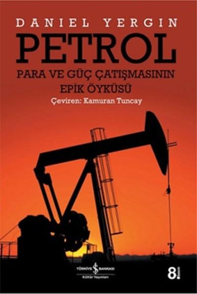 Petrol: Para ve Güç Çatışmasının Epik Öyküsü Kitap Kapağı