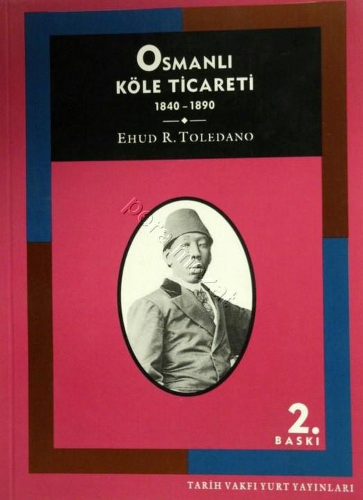 Osmanlı Köle Ticareti (1840 - 1890) Kitap Kapağı
